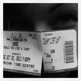This is my ticket to the Drake concert in Ottawa, October 22, 2013.