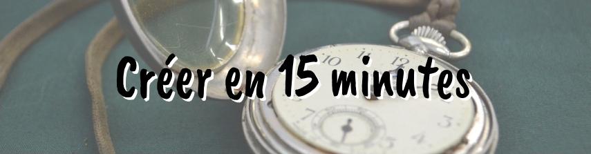 créer en 15 minutes