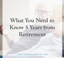 What You Need to Know 5 Years from Retirement