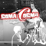 Soma Cosma - Your Electric Night Train