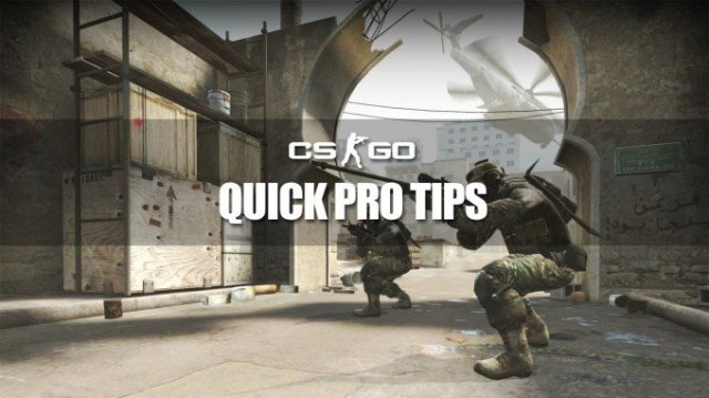 CS:GO Quick Pro Tips