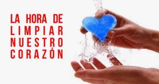 La hora de limpiar nuestro corazón