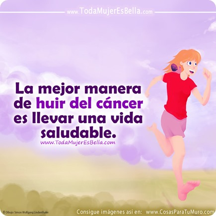 La mejor manera de huir del cáncer es llevar una vida saludable