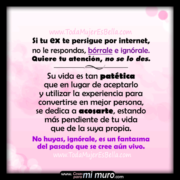 ¿Tu ex te persigue por internet?