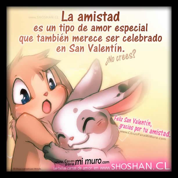 La amistad es un tipo especial de amor, y merece ser celebrado en San Valentín.