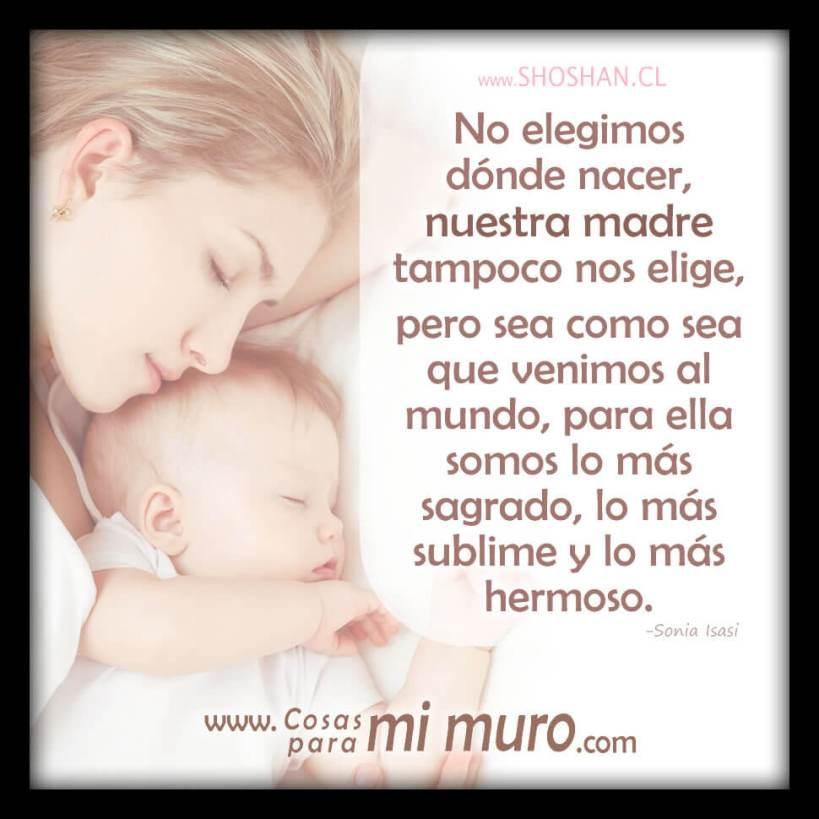 Una madre es lo más sublime y hermoso