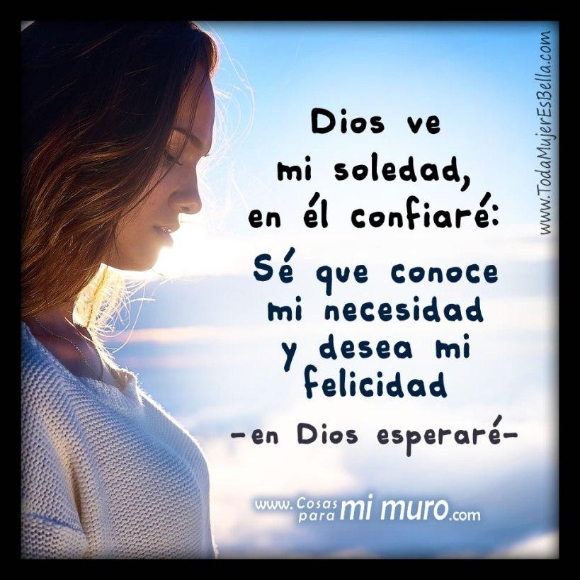 Pese a mi soledad, en Dios confiaré