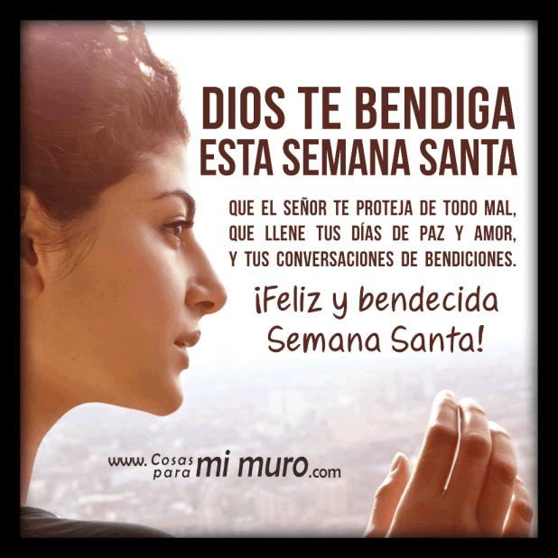 Dios te bendiga esta Semana Santa