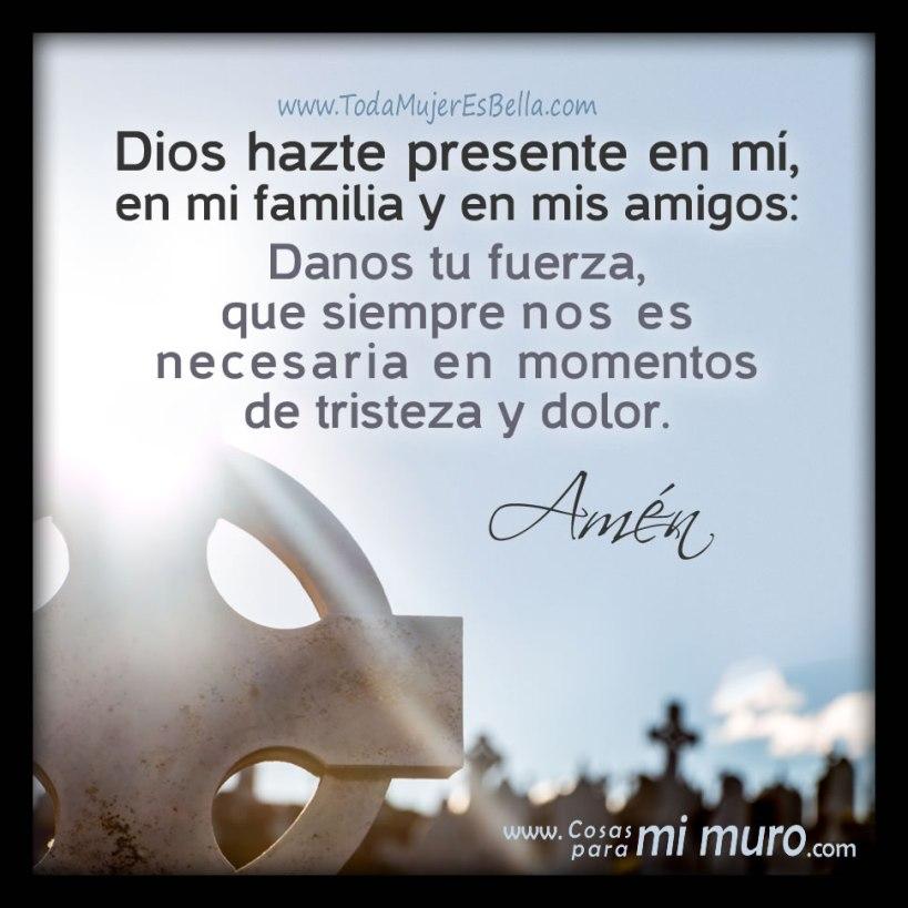 Dios, danos fuerza ante la tristeza y dolor