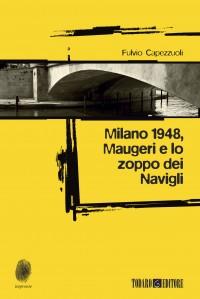 Milano 1948, Maugeri e lo zoppo dei Navigli