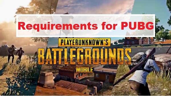 PUBG Mobile Requirements