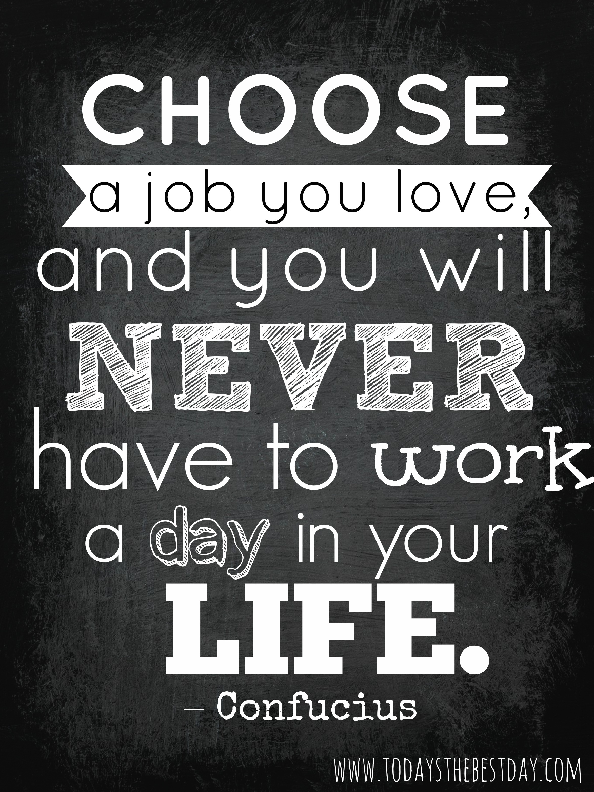 https://i2.wp.com/www.todaysthebestday.com/wp-content/uploads/2014/04/Choose-a-job-you-love.jpg