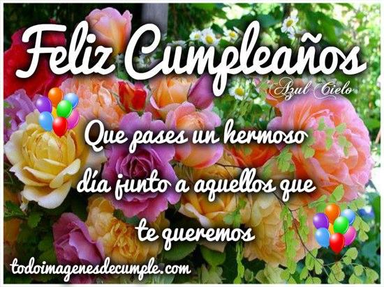 feliz cumpleaños que pases un hermoso dia