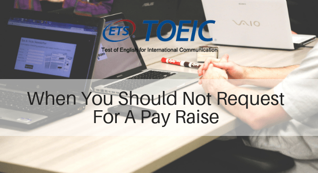 When You Should Not Request For A Pay Raise