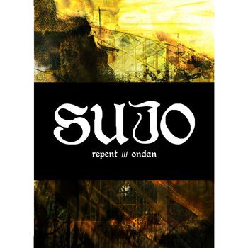 Sujo - Repent + Ondan