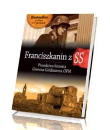 Franciszkanin z SS. Prawdziwa historia Gereona Goldmana OFM