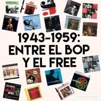 1943-1959: entre el Bop y el Free - La Edad de Oro. Especial 25 Discos de Jazz: una Guía Esencial. Por Fernando Ortiz de Urbina