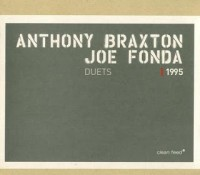 Anthony Braxton Joe Fonda 1995