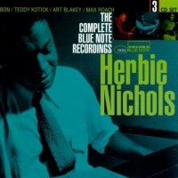 Herbie Nichols Complete Blue Note Recordings