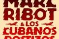 Marc Ribot y los Cubanos Postizos (Barcelona, 18-VII-2012)