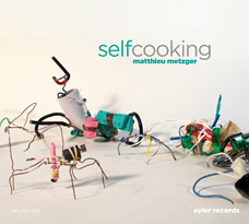 Metzger. SelfCooking.Ayler Records, 2013