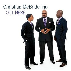 christian_mcbride_trio_out_here
