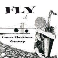 Lucas Martínez Group: Fly (PSM Music, 2012)