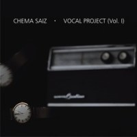 Chema Saiz: Vocal Project (Vol. 1) (Youkali Music, 2012)