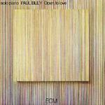 Paul Bley Open, To Love (ECM 1023, 1972)