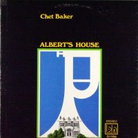 Chet Baker - 1969 - Albert's House (Beverly Hills)