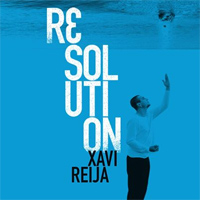 Xavi Reija Resolution Moonjune Records, 2014