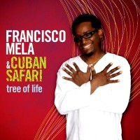 Francisco Mela - Cuban Safari Tree Of Life