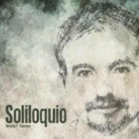 Moises P Sanchez_Soliloquio_Autoedicion_2014