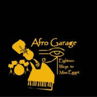 Afro Garage_Eighteen Ways to Miss Egypt_Leo Records_2015_713