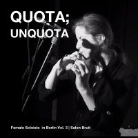 [ar099] QUOTA;UNQUOTA | FEMALE SOLOISTS IN BERLIN VOL.3