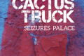 Cactus Truck: Seizures Palace (Not Two, 2015)