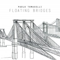 Paolo Tomaselli Floating Bridges Quadrant Records 2014
