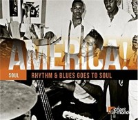 America Vol. 12 Rhythm & Blues Goes To Soul