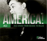 America Vol. 13 Jazz Divas From Bessie to Billie