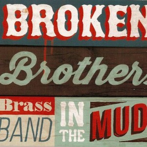 Broken Brothers Brass Band In The Mud