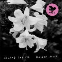 Erland Dahlen_Blossom Bells_Hubro_2015
