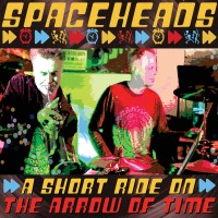Spaceheads_a short ride on the arrow of time_Electric Brass Records_2015