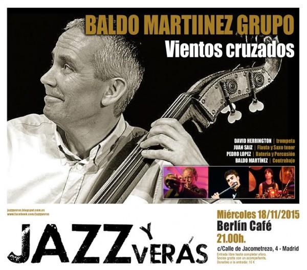 baldo martinez grupo vientos cruzados jazz y veras. cafe berlin. madrid. 2015-11-18