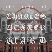 70_Lovecraft's Aunts. The Case Of Charles Dexter Ward_Discordian Records