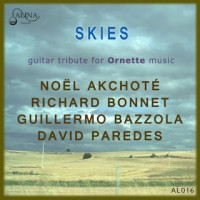 Akchoté-Bonnet-Bazzola-Paredes_SKIES_guitar tribute for Ornette music_Alina Records_2015