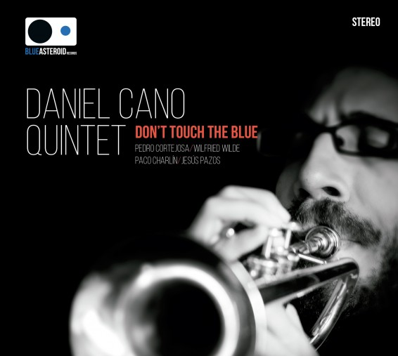 Daniel Cano Quintet_Don't Touch The Blue_Blue Asteroid_2014