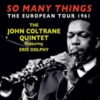 The John Coltrane Quintet_So Many Things_The European Tour 1961_Acrobat Music_Rec.2015