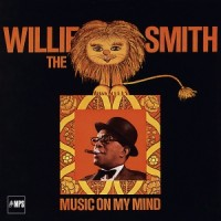 Willie The Lion Smith_Music On My Mind_MPS_1967