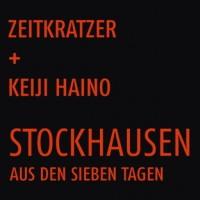Zeitkratzer + Keiji Haino_Stockhausen Aus Den Sieben Tagen_Zeitkratzer Records_2016