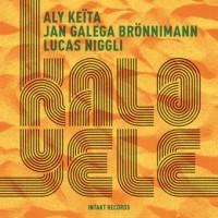 Aly Keita - Jan Galega Bronnimann - Lucas Niggli_Kalo-Yele_Intakt Records_2016